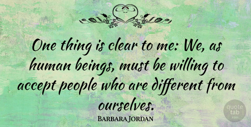 Barbara Jordan Quote About Human, People: One Thing Is Clear To...