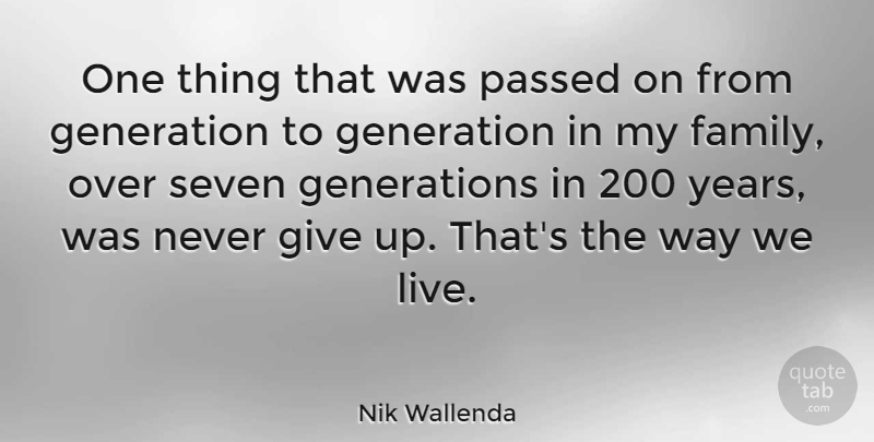Nik Wallenda One Thing That Was Passed On From Generation To