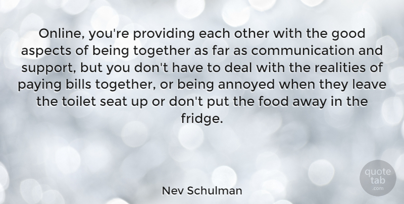 Nev Schulman Quote About Communication, Reality, Support: Online Youre Providing Each Other...