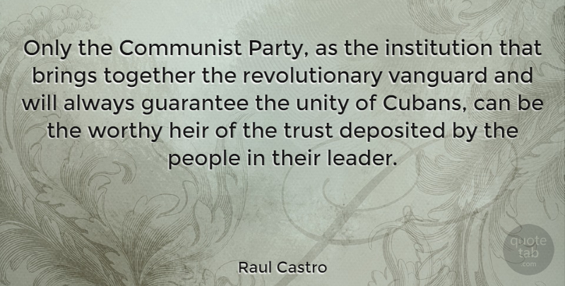Raul Castro Quote About Party, People, Leader: Only The Communist Party As...