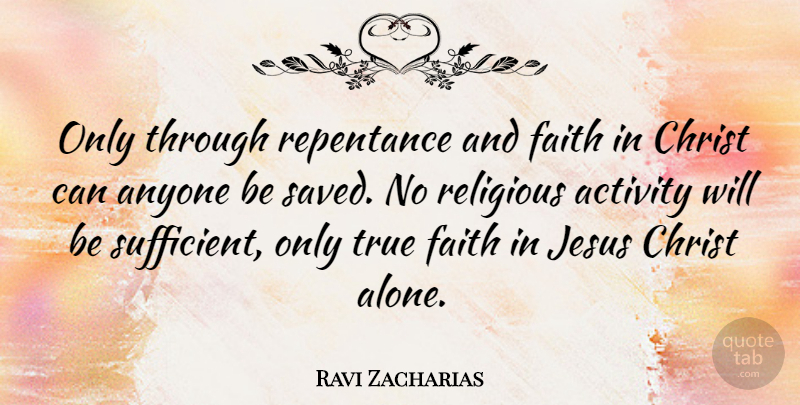 Ravi Zacharias Quote About Religious, Jesus, Christ: Only Through Repentance And Faith...