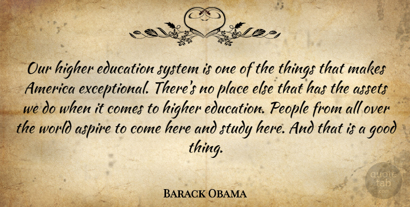 Barack Obama Our Higher Education System Is One Of The Things That
