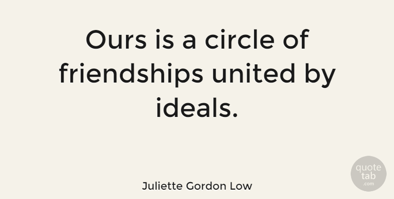 Juliette Gordon Low: Ours Is A Circle Of Friendships