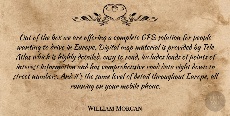 William Morgan Quote About Atlas, Box, Complete, Data, Detail: Out Of The Box We...