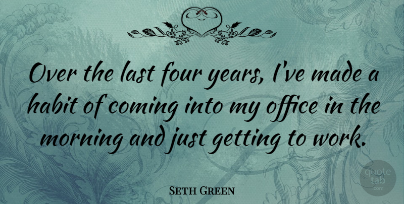 Seth Green Over The Last Four Years Ive Made A Habit Of Coming