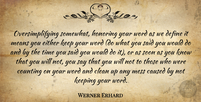 Werner Erhard Oversimplifying Somewhat Honoring Your Word As We