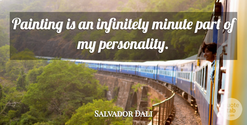 Salvador Dali Quote About Tattoo, Art, Personality: Painting Is An Infinitely Minute...
