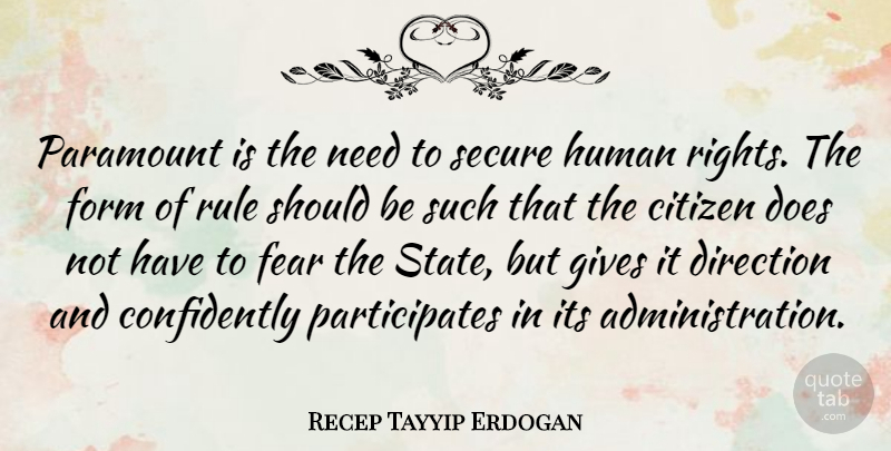 Recep Tayyip Erdogan Quote About Rights, Giving, Doe: Paramount Is The Need To...
