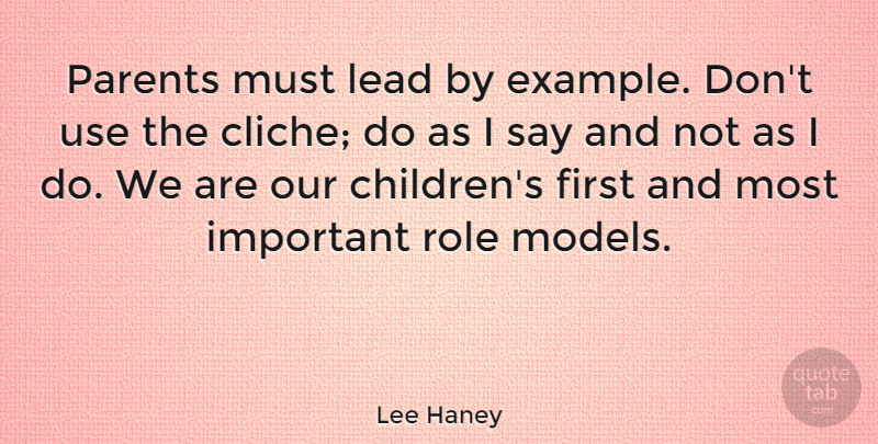 Lee Haney Parents Must Lead By Example Dont Use The Cliche Do As