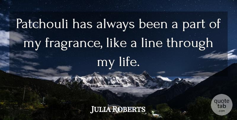 Julia Roberts: Patchouli has always been a part of my