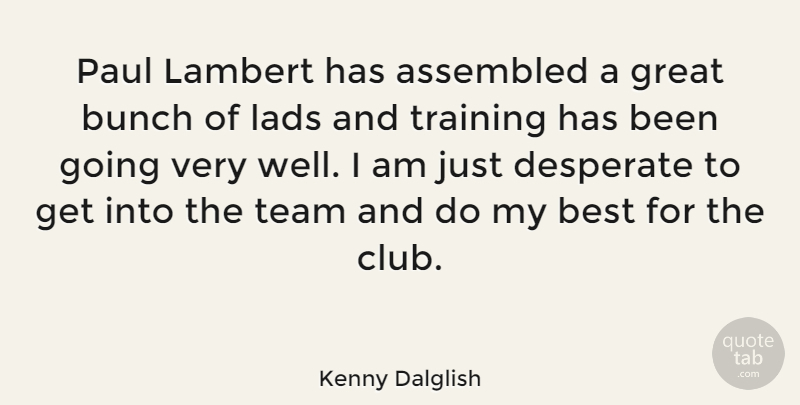 Kenny Dalglish Quote About Team, Training, Clubs: Paul Lambert Has Assembled A...