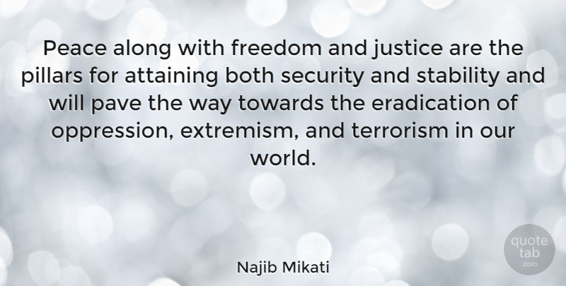 Najib Mikati Quote About Along, Both, Freedom, Pave, Peace: Peace Along With Freedom And...
