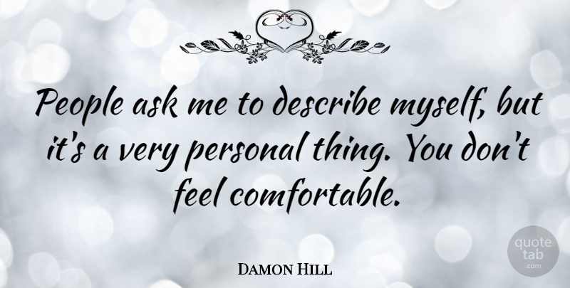 Damon Hill Quote About Athlete, People, Ask Me: People Ask Me To Describe...