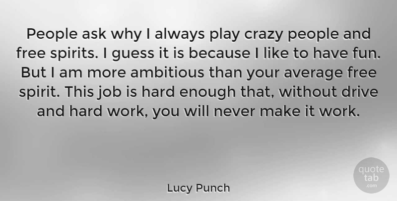 Lucy Punch People Ask Why I Always Play Crazy People And Free