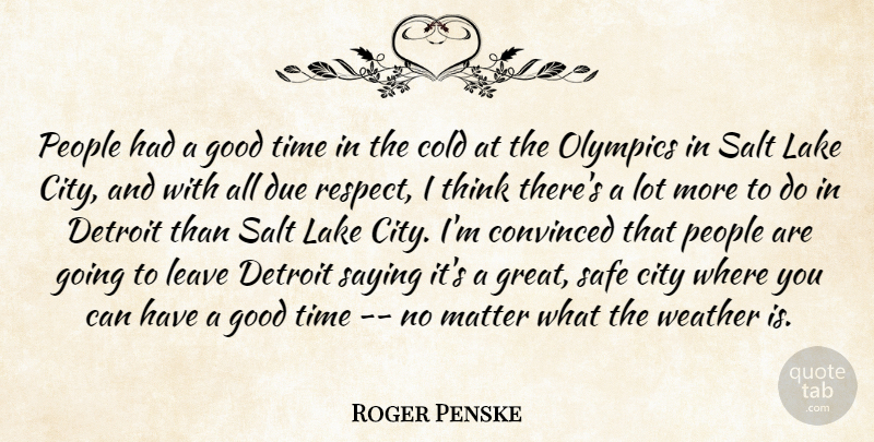 Roger Penske People Had A Good Time In The Cold At The Olympics In