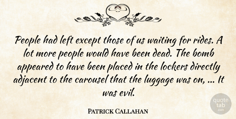 Patrick Callahan People Had Left Except Those Of Us Waiting For