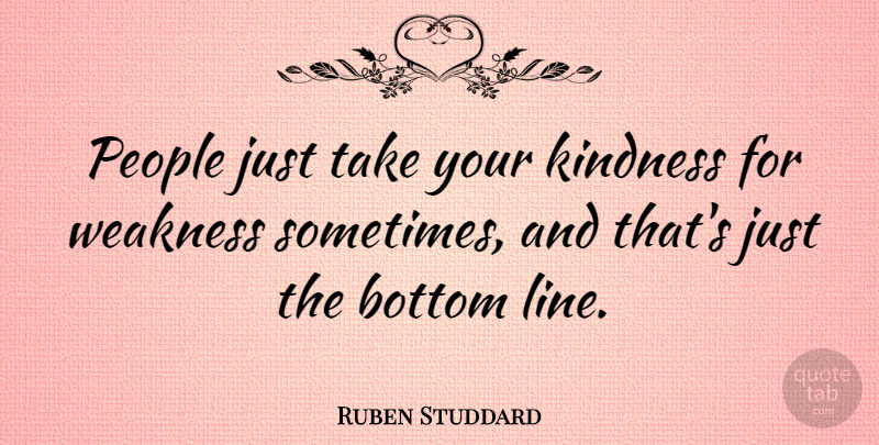 Ruben Studdard People Just Take Your Kindness For Weakness