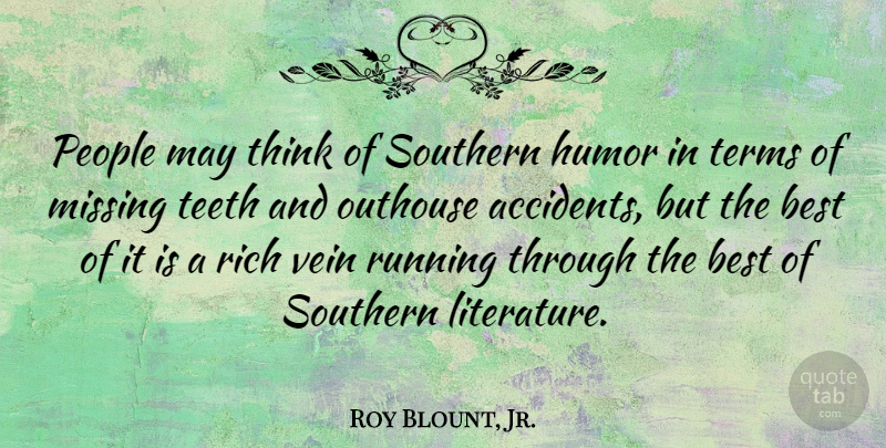 Roy Blount, Jr. Quote About Running, Thinking, People: People May Think Of Southern...