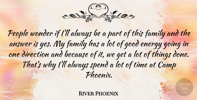 River Phoenix Quote About One Direction, Phoenix, People: People Wonder If Ill Always...