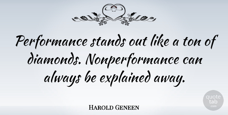 Harold Geneen Performance Stands Out Like A Ton Of Diamonds