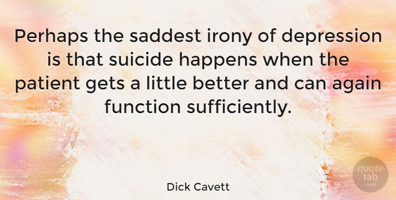 Criticising dick cavet depression well possible!