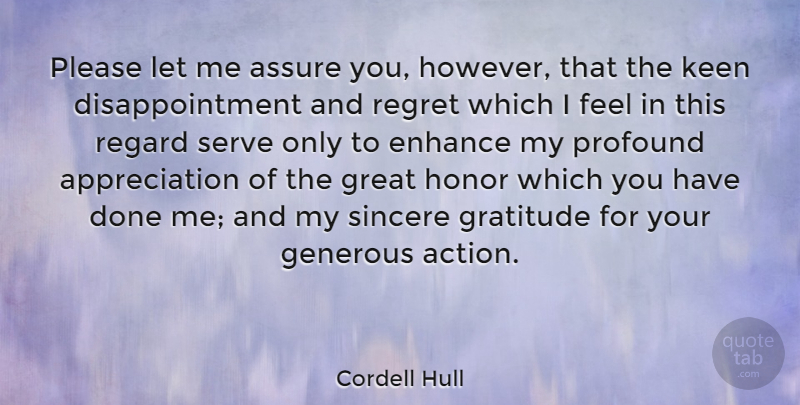Cordell Hull Quote About Gratitude, Appreciation, Disappointment: Please Let Me Assure You...