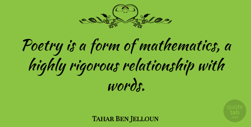 Tahar Ben Jelloun Quote About Relationship, Mathematics, Form: Poetry Is A Form Of...