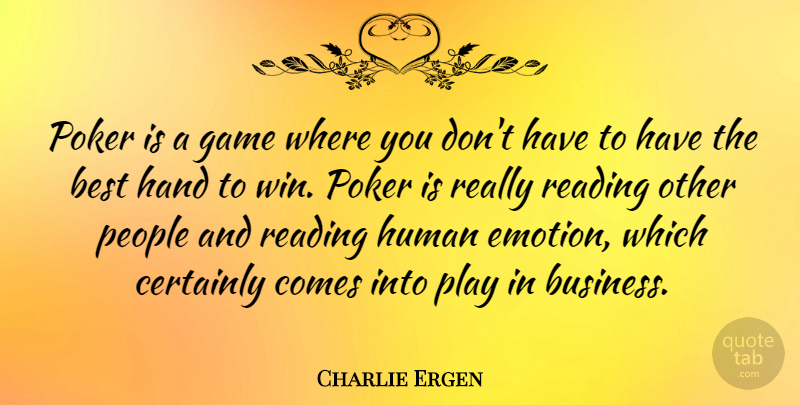 Charlie Ergen Quote About Best, Business, Certainly, Game, Hand: Poker Is A Game Where...