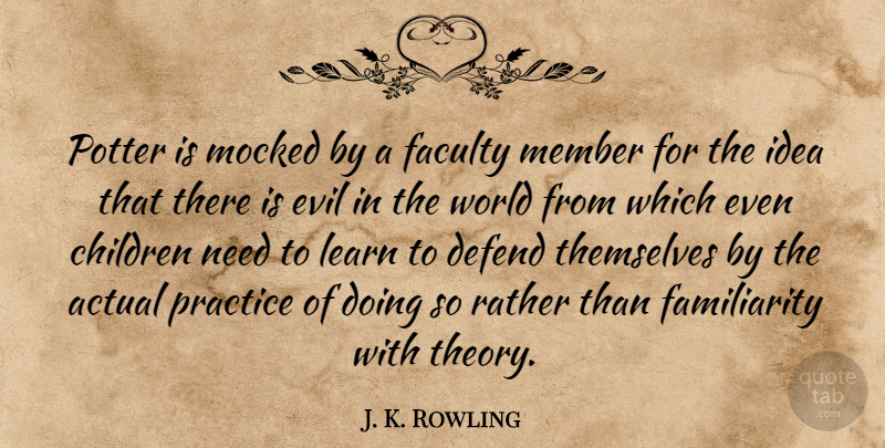 J. K. Rowling Quote About Children, Practice, Ideas: Potter Is Mocked By A...