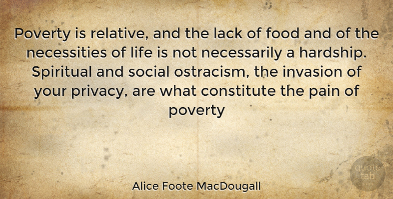 Alice Foote MacDougall Quote About Spiritual, Pain, Hardship: Poverty Is Relative And The...