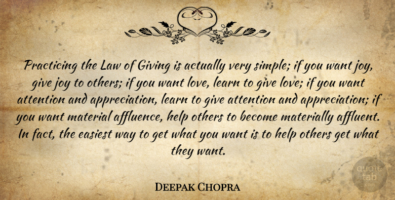 Deepak Chopra Quote About Appreciation, Helping Others, Simple: Practicing The Law Of Giving...