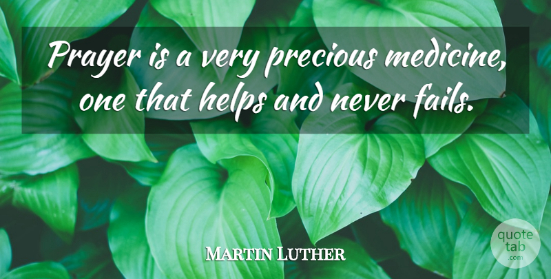 Martin Luther Prayer Is A Very Precious Medicine One That Helps