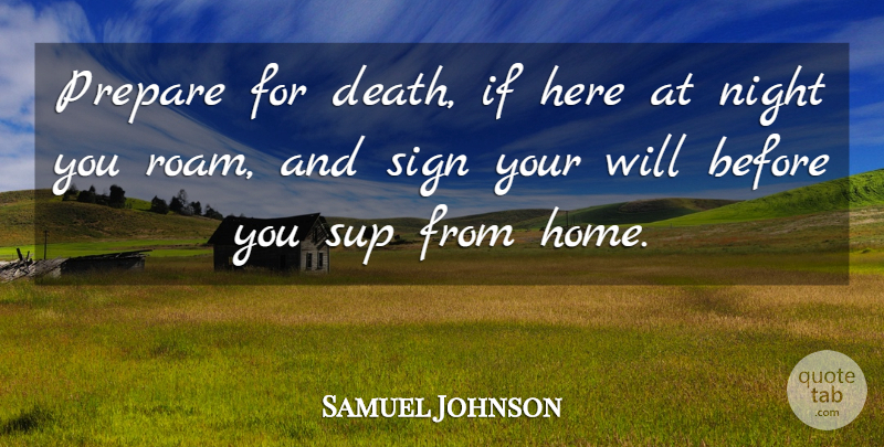 Samuel Johnson Prepare For Death If Here At Night You Roam And