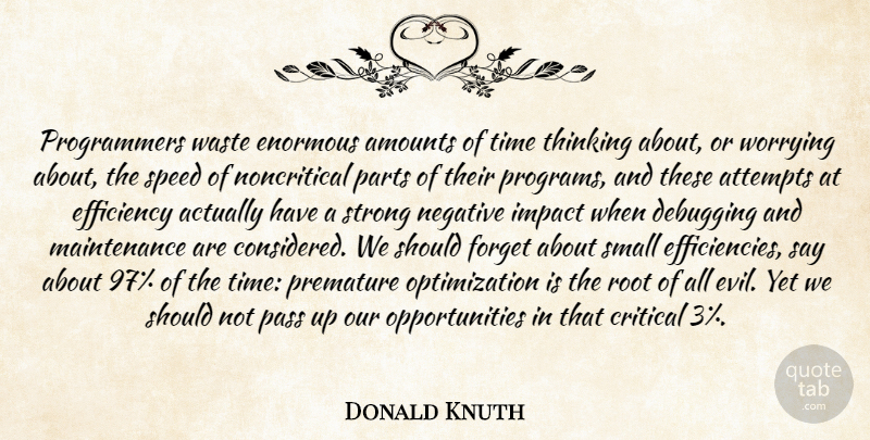 Donald Knuth Programmers Waste Enormous Amounts Of Time Thinking