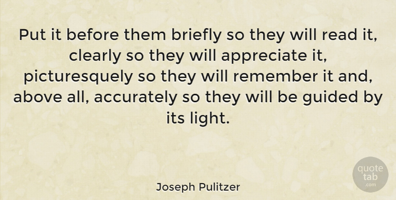 Joseph Pulitzer Quote About Appreciation, Business, Communication: Put It Before Them Briefly...