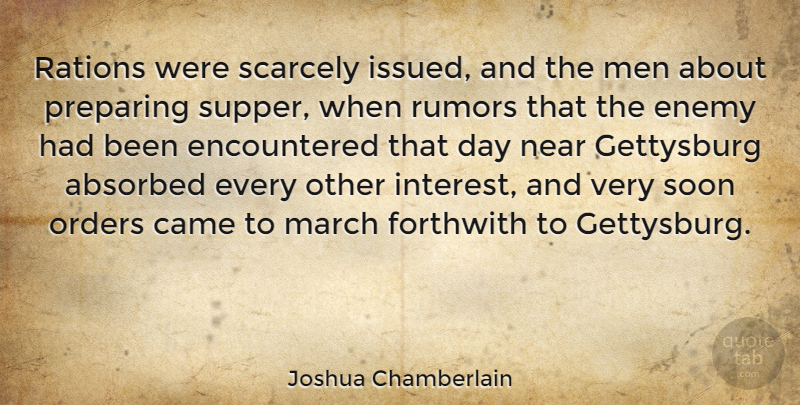Joshua Chamberlain Quote About American Soldier, Came, Gettysburg, Men, Near: Rations Were Scarcely Issued And...