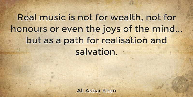 Ali Akbar Khan Quote About Real, Joy, Mind: Real Music Is Not For...