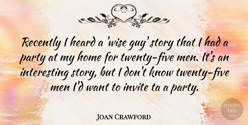 Joan Crawford: Recently I heard a \'wise guy\' story that I ...