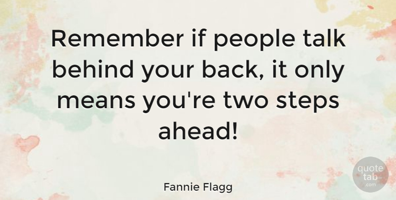Fannie Flagg Remember If People Talk Behind Your Back It Only