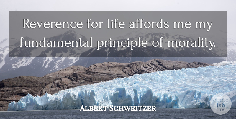 Albert Schweitzer Quote About Motherhood, Fundamentals, Reverence For Life: Reverence For Life Affords Me...