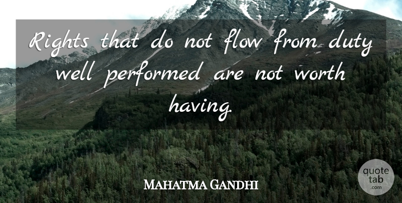 Mahatma Gandhi Quote About Rights, Flow, Duty: Rights That Do Not Flow...