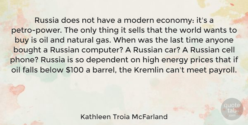Kathleen Troia McFarland Quote About Anyone, Below, Bought, Buy, Car: Russia Does Not Have A...