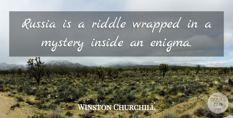 Winston Churchill Quote About Russia, Mystery, Enigma: Russia Is A Riddle Wrapped...