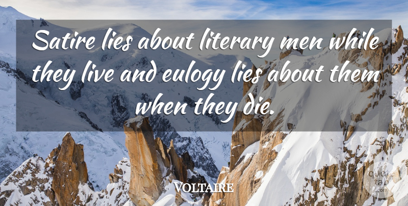 Voltaire Quote About Lying, Men, Eulogy: Satire Lies About Literary Men...