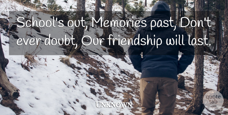 unknown school s out memories past don t ever doubt our