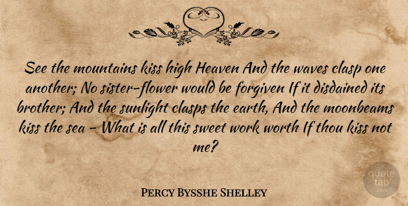 Percy Bysshe Shelley See The Mountains Kiss High Heaven And The