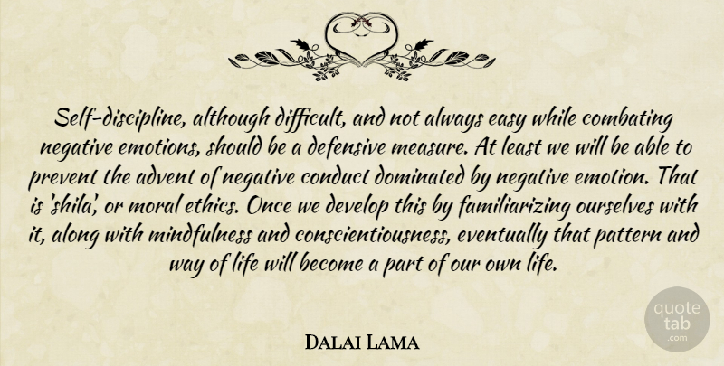 Dalai Lama Quote About Self, Discipline, Negative: Self Discipline Although Difficult And...