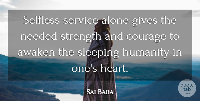 Sai Baba Selfless Service Alone Gives The Needed Strength And