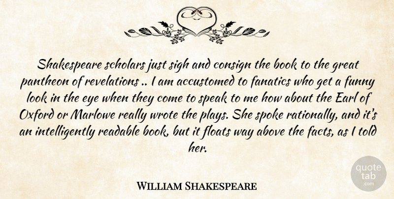William Shakespeare Quote About Book, Eye, Play: Shakespeare Scholars Just Sigh And...