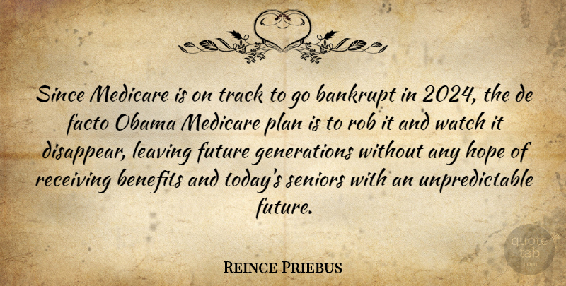 Reince Priebus Quote About Senior, Track, Leaving: Since Medicare Is On Track...